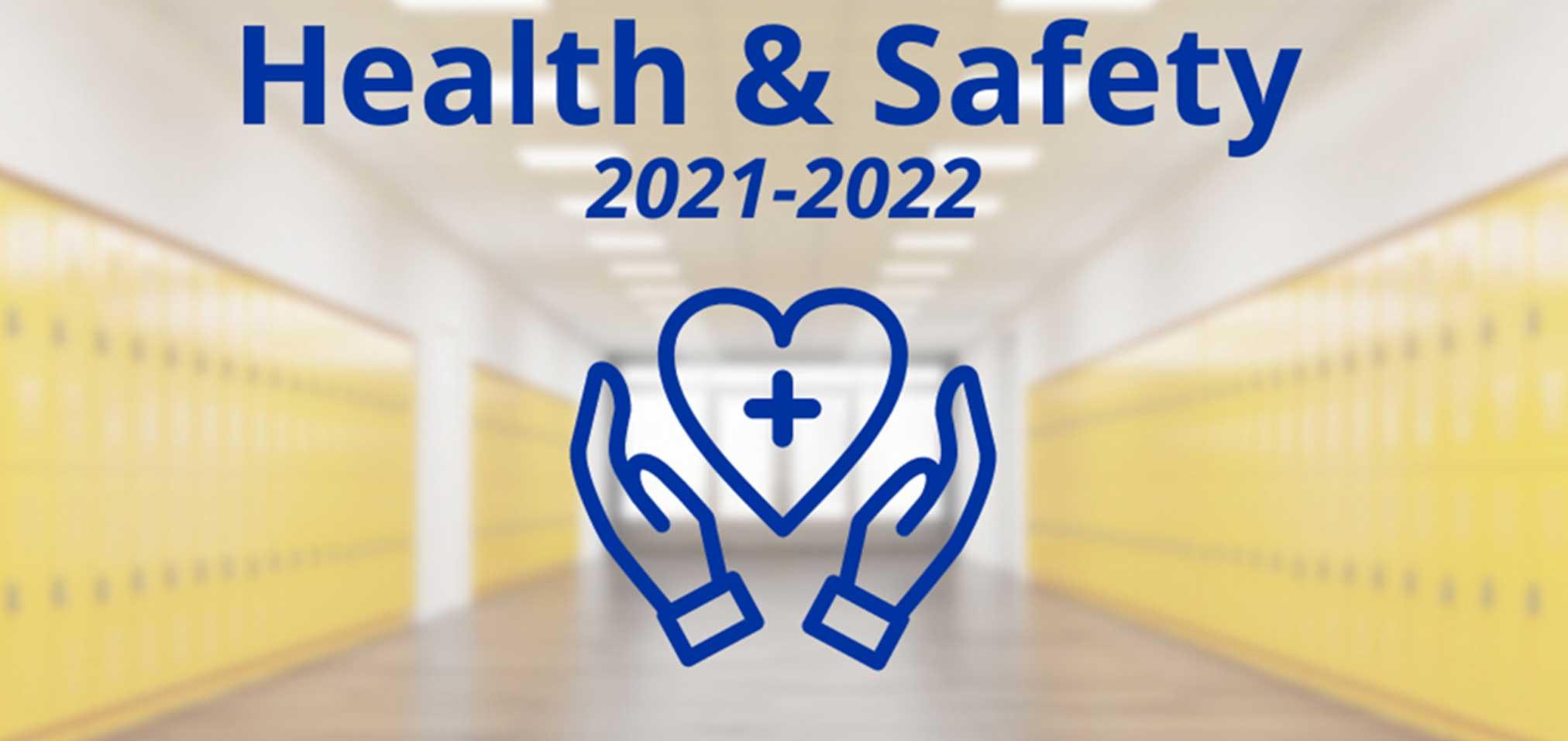 Health & Safety Information – 2021-2022